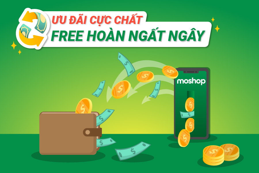 FREE HOÀN KHI ĐĂNG ĐƠN QUA MOSHOP